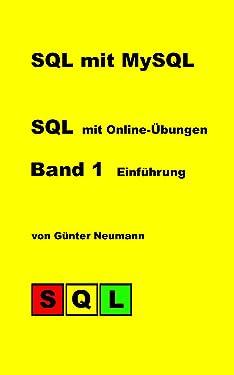 SQL mit MySQL - Band I: Einführung in SQL mit Online-Übungen (German Edition)