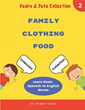Learn Basic Spanish to English Words: Family • Clothing • Food (Pedro & Pete Books for Kids Collection)