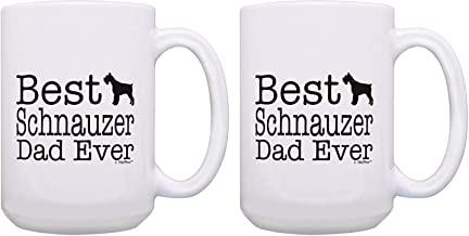 Tea Mug, Coffee Cup, Dog Gifts Best Schnauzer Dad Ever Dog Dad Gift Set Schnauzer Dad Mug 2 Pack Gift 15-oz Coffee Mugs Tea Cups White