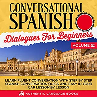 Conversational Spanish Dialogues for Beginners Volume VI audiobook cover art