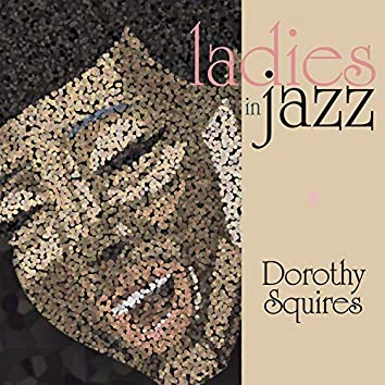 Ladies in Jazz - Dorothy Squires