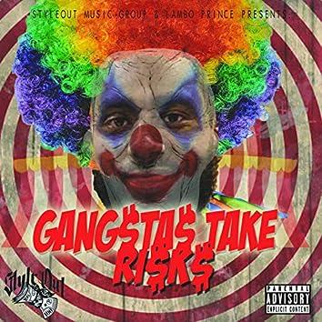 Gangstas Take Risks