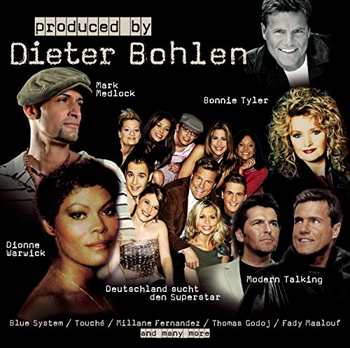 Produced By: Dieter Bohlen
