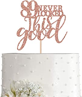 89 Rose Gold Glitter 89 Never Looked This Good Cake Topper, 89th Birthday Party Toppers Decorations, Supplies