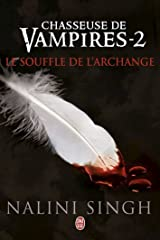 Chasseuse de vampires (Tome 2) - Le souffle de l'Archange Format Kindle