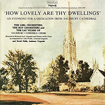 'How Lovely Are Thy Dwellings' - An Evensong for a Dedication from Salisbury Cathedral