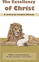 Excellency of Christ (Annotated and illustrated): How can Jesus Christ be the Lamb and Lion at the same time