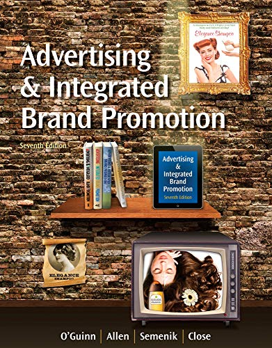 Compare Textbook Prices for Advertising and Integrated Brand Promotion with CourseMate with Ad Age Printed Access Card 7 Edition ISBN 9781285187815 by O'Guinn, Thomas,Allen, Chris,Semenik, Richard J.,Close Scheinbaum, Angeline