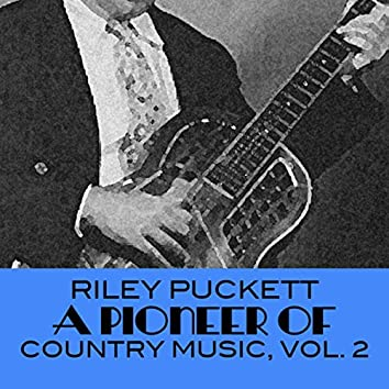 A Pioneer Of Country Music, Vol. 2