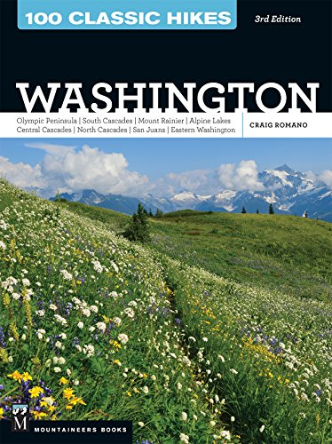 100 Classic Hikes WA 3E: Olympic Peninsula / South Cascades / Mount Rainier / Alpine Lakes / Central Cascades / North Cascades / San Juans / Eastern Washington