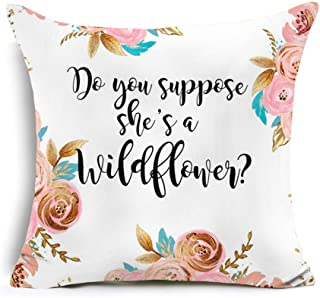 Easternproject Super Soft Flower Quote Words Throw Pillow Case Cushion Cover Decorative Square 18''x18'' Pillowcase for Home Sofa (Do You Suppose She's a Wildflower)