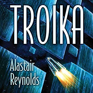 Troika                   By:                                                                                                                                 Alastair Reynolds                               Narrated by:                                                                                                                                 Wayne June                      Length: 2 hrs and 54 mins     175 ratings     Overall 4.4