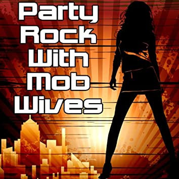 Party Rock With Mob Wives
