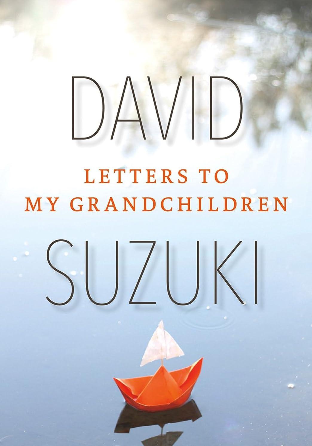 承知しました氏原稿Letters to My Grandchildren (English Edition)