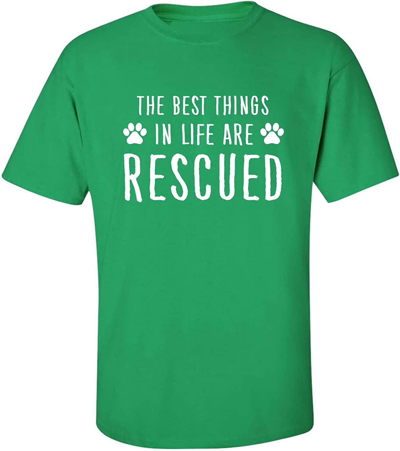 Best Things in Life are Rescued Adult T-Shirt in Kelly Green - XXXX-Large
