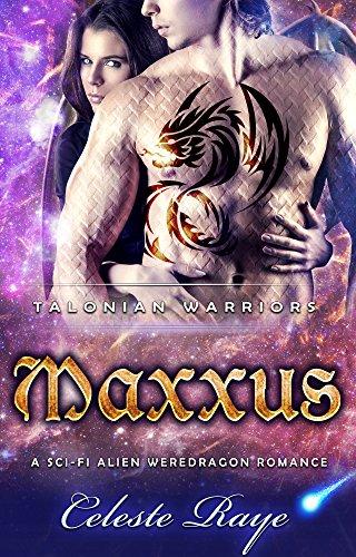 Maxxus: Talonian Warriors (A Sci-Fi Weredragon Romance) (English Edition)