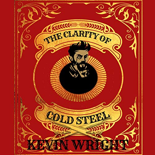 The Clarity of Cold Steel cover art
