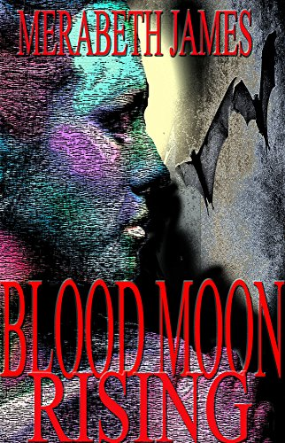 Book: Blood Moon Rising (A Ravynne Sisters Paranormal Thriller Book 11) by Merabeth James