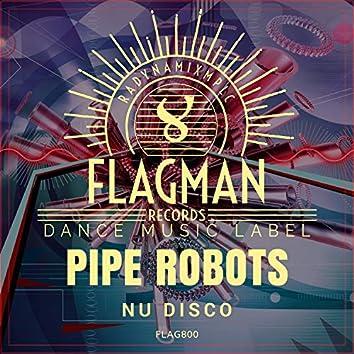 Pipe Robots Nu Disco