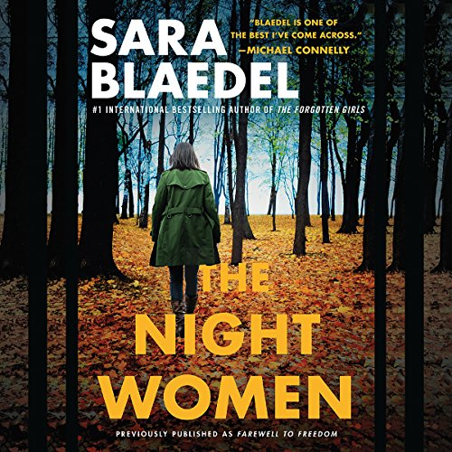 The Night Women (previously published as Farewell to Freedom)                   By:                                                                                                                                 Sara Blaedel                               Narrated by:                                                                                                                                 Christine Lakin                      Length: 10 hrs and 21 mins     15 ratings     Overall 4.4