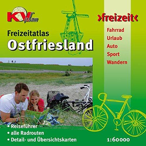 Ostfriesland Freizeitatlas: Reiseführer mit 45 kompakten Ortsportraits, 16 Detailkarten, 39 Kartenseiten, alle Radrouten, 1:60.000, 100 Seiten (KVplan Sonderausgaben / Reiterkarten, Atlanten)