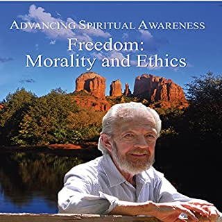 Advancing Spiritual Awareness: Freedom: Morality and Ethics cover art