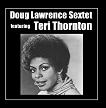 Doug Lawrence Sextet Featuring Teri Thornton