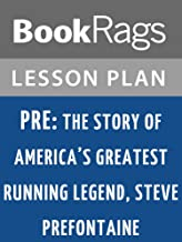 Lesson Plans Pre: The Story of America's Greatest Running Legend, Steve Prefontaine