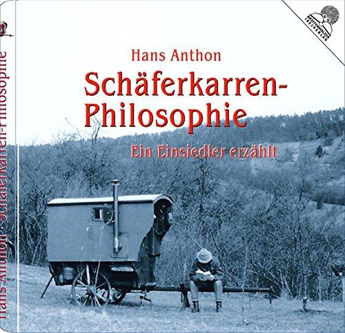 Schäferkarren-Philosophie: Ein Einsiedler erzählt