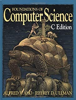 Foundations of Computer Science: C Edition (Principles of Computer Science Series)