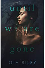 Until We Are Gone Kindle Edition