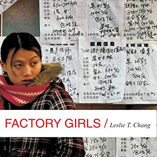 Factory Girls     From Village to City in a Changing China              By:                                                                                                                                 Leslie T. Chang                               Narrated by:                                                                                                                                 Susan Ericksen                      Length: 14 hrs and 36 mins     343 ratings     Overall 3.9
