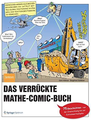 Das verrückte Mathe-Comic-Buch: 75 Geschichten - von der Zinsrechnung bis zur Extremwertaufgabe (German Edition)
