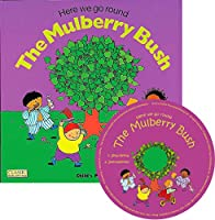 Here We Go Round the Mulberry Bush (Classic Books with Holes Us Soft Cover with CD)