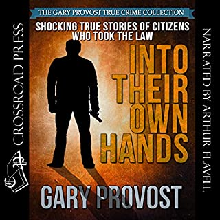 Shocking True Stories of Citizens Who Took the Law into Their Own Hands cover art