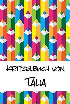 Kritzelbuch von Talia: Kritzel- und Malbuch mit leeren Seiten für deinen personalisierten Vornamen