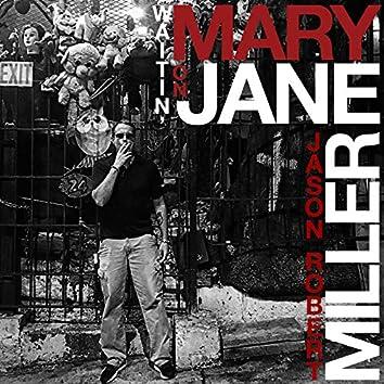 Waitin' on Mary Jane