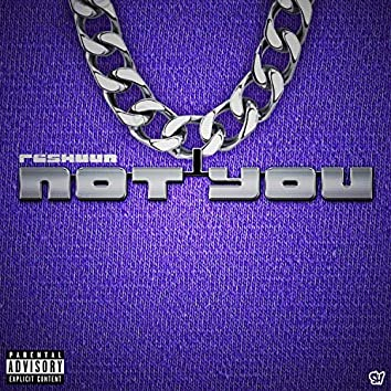 Not You