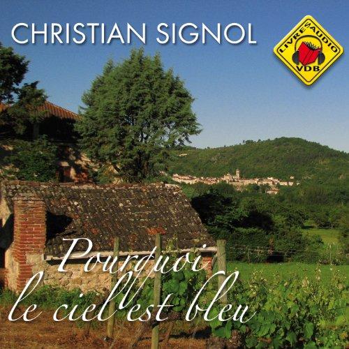 CHRISTIAN SIGNOL - POURQUOI LE CIEL EST BLEU [MP3 160KBPS]