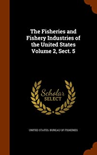 The Fisheries and Fishery Industries of the United States Volume 2, Sect. 5