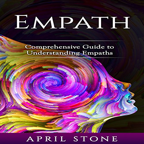 Empath: 2 in 1 Comprehensive Guide to Empaths (April Stone - Spirituality ) audiobook cover art