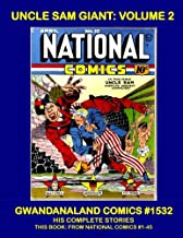 Uncle Sam Giant: Volume 2: Gwandanaland Comics #1532 --- This Book: From National Comics #1-45