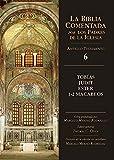 Tobías, Judit, Ester, 1-2 Macabeos (La Biblia Comentada por los Padres de la Iglesia)