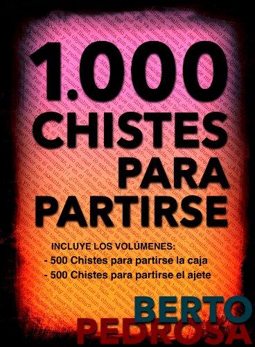 1.000 Chistes para partirse: La mejor selección de chistes cortos y juegos de palabras del idioma español eBook: Pedrosa, Berto, PROMeBOOK: Amazon.es: Tienda Kindle