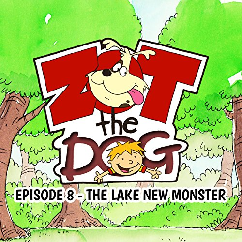 Zot the Dog: Episode 8 - The Lake New Monster cover art