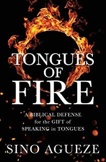 Tongues of Fire: A Biblical Defense for the Gift of Speaking in Tongues