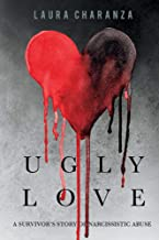 Ugly Love: A Survivor's Story of Narcissistic Abuse (1)