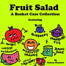 Fruit Salad: A Basket Case Collection