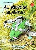 Au revoir Blaireau - L'heure des histoires - De 3 à 6 ans