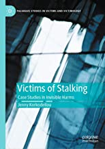 Victims of Stalking: Case Studies in Invisible Harms